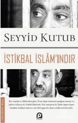 İstikbal İslam'ındır Seyyid Kutub