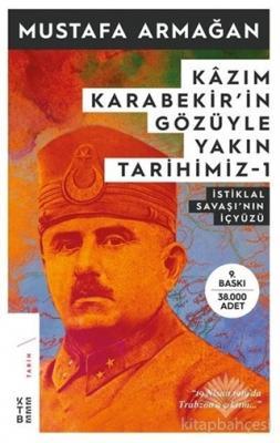 Kazım Karabekir'in Gözüyle Yakın Tarihimiz 1
