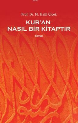 Kur'an Nasıl Bir Kitaptır M. Halil Çiçek