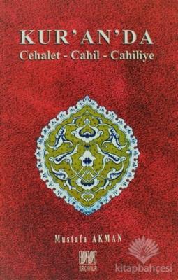Kur'an'da Cehalet - Cahil - Cahiliye