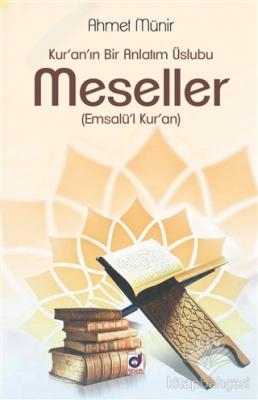 Kur'an'ın Bir Anlatım Üslubu Meseller (Emsalü'l Kur'an) Ahmet Münir