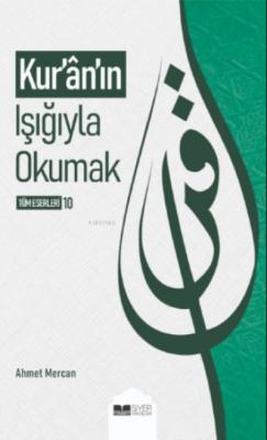 Kuranın Işığıyla Okumak Ahmet Mercan