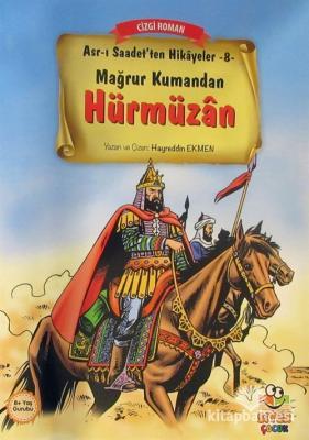 Mağrur Kumandan Hürmüzan / Asr-ı Saadet'ten Hikayeler 8 Hayreddin Ekme