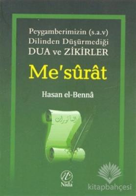 Me'surat: Peygamberimizin (s.a.v.) Dilinden Dua ve Zikirler