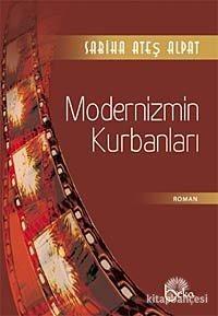 Modernizmin Kurbanları Sabiha Ateş Alpat