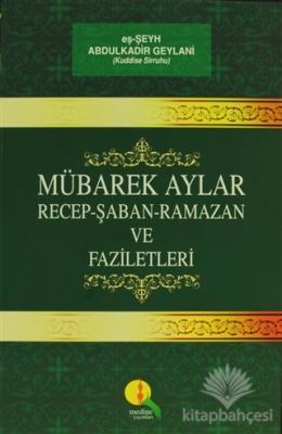Mübarek Aylar - Recep Şaban Ramazan ve Faziletleri