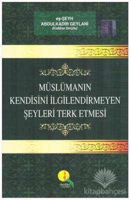 Müslümanın Kendisini İlgilendirmeyen Şeyleri Terk Etmesi
