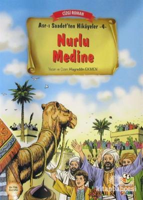 Nurlu Medine / Asr-ı Saadet'ten Hikayeler 4 Hayreddin Ekmen