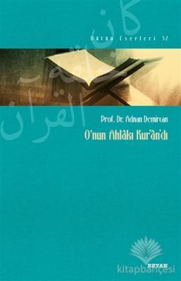 O'nun Ahlakı Kur'an'dı Adnan Demircan