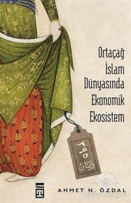 Ortaçağ İslam Dünyasında Ekonomik Ekosistem