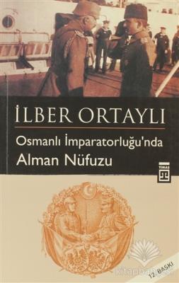 Osmanlı İmparatorluğu'nda Alman Nüfuzu Fatih Çollak