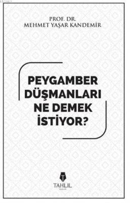 Peygamber Düşmanları Ne Demek İstiyor? Mehmet Yaşar Kandemir