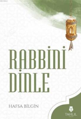 Rabbini Dinle Hafsa Bilgin