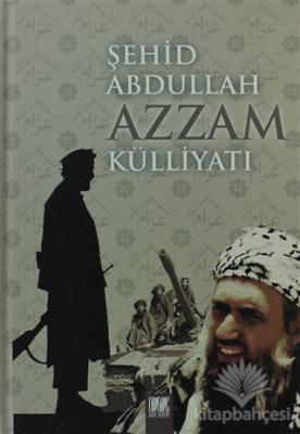 Şehid Abdulah Azzam Külliyatı (Ciltli)