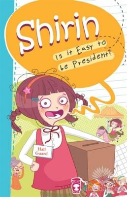 Shirin Is It Easy To Be President?