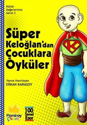 Süper Keloğlan'dan Çocuklara Öyküler - Kültür Değerlerimiz Serisi 3