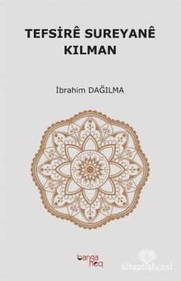 TEFSİRÊ SUREYANÊ KILMAN İbrahim Dağılma