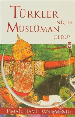 Türkler Niçin Müslüman Oldu? İsmail Hami Danişmend