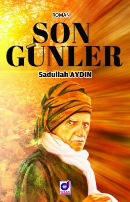 SON GÜNLER Sadullah Aydın
