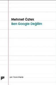 Ben Google Değilim