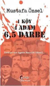 1 Köy 4 Adam 6,5 Darbe - Türkiye'nin İşgale Hazırlık Süreci