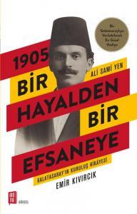 1905 Bir Hayalden Bir Efsaneye Ali Sami Yen