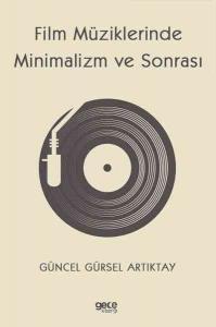 Film Müziklerinde Minimalizm ve Sonrası