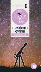50 Soruda Maddenin Evrimi