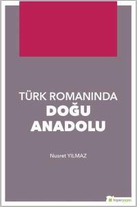 Türk Romanında Doğu Anadolu