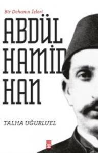 Bir Dehanın izleri II. Abdülhamit Han