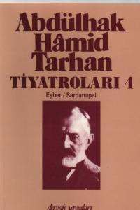 Abdülhak Hamid Tarhan Tiyatroları-4 Eşber-Sardan