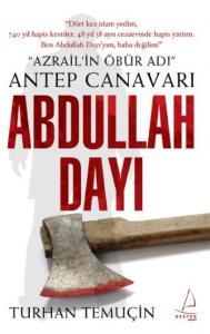 Abdullah Dayı ''Azrail'in Öbür Adı'' Antep Canavarı