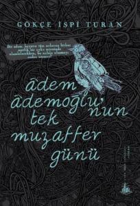 Adem Ademoğlunun Tek Muzaffer Günü