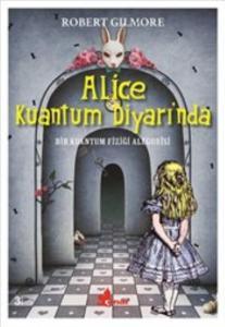 Alice Kuantum Diyarında - Bir Kuantum Fiziği Alegorisi