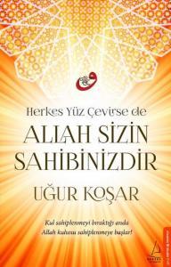 Allah Sizin Sahibinizdir