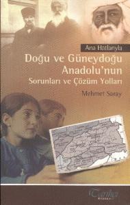 Ana Hatlarıyla Doğu ve Güneydoğu Anadolu'nun Sorunları ve Çözüm Yolları