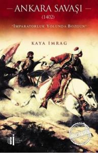 Ankara Savaşı 1402-İmparatorluk Yolunda Bozgun