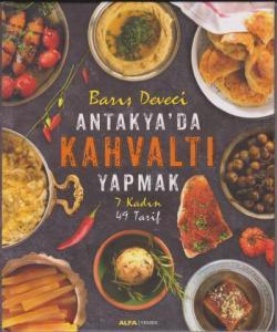 Antakya'da Kahvaltı Yapmak - 7 Kadın 47 Tarif