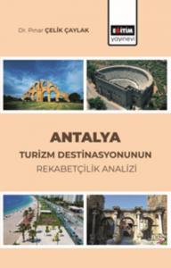 Antalya Turizm Destinasyonunun Rekabetçilik Analizi