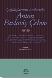 Anton Pavloviç Çehov-Çağdaşlarının Anılarıyla
