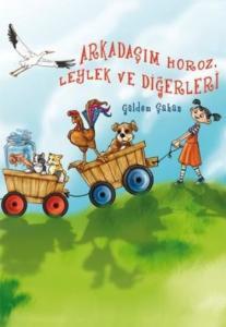 Arkadaşım Horoz, Leylek ve Diğerleri