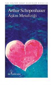 Aşkın Metafiziği-İlgi Kültür Sanat Klasikleri Dizisi 63