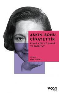Aşkın Sonu Cinayettir Pınar Kür İle Hayat ve Edebiyat