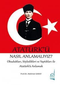 Atatürk'ü Nasıl Anlamalıyız