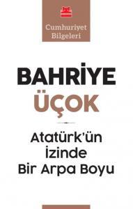 Atatürkün İzinde Bir Arpa Boyu
