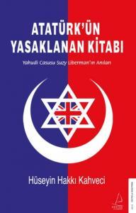 Atatürkün Yasaklanan Kitabı-Yahudi Casusu Suzy Libermanın Anıları