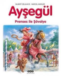 Ayşegül Serisi 47 Prenses ile Şövalye