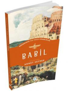 Babil- Medeniyete Yön Veren Uygarlıklar