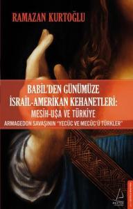 Babilden Günümüze İsrail-Amerikan Kehanetleri