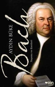 Bach - Yaşamı ve Eserleri